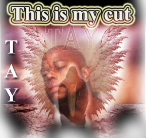 TAY/ This is my cut | Music | Rap and Hip-Hop