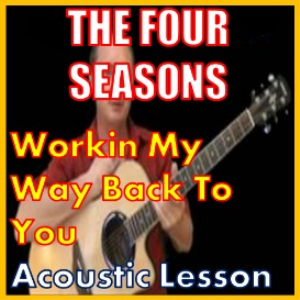 Learn to play Workin My Way Back To You by The Four Seasons | Movies and Videos | Educational