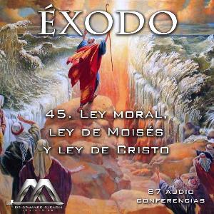 45 Ley moral, ley de Moisés y ley de Cristo | Audio Books | Religion and Spirituality