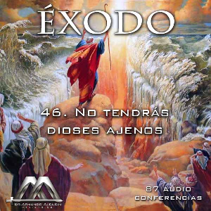 46 No tendrás dioses ajenos | Audio Books | Religion and Spirituality