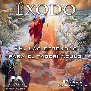 56 Las ofrendas para el tabernáculo | Audio Books | Religion and Spirituality