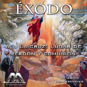 63 La cruz: Lugar de perdon y comunion | Audio Books | Religion and Spirituality