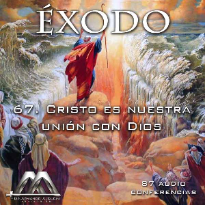 67 Cristo es nuestra unión con Dios | Audio Books | Religion and Spirituality