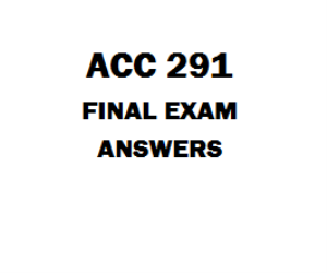ACC 291 Final Exam Answers | eBooks | Education