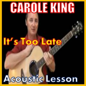 Learn to play It's Too Late by Carole King | Movies and Videos | Educational