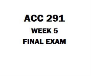 ACC 291 Week 5 Final Exam | eBooks | Education
