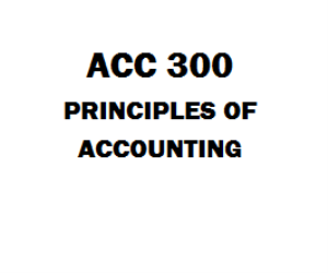 ACC 300 Principles of Accounting Week 1 to 5 | eBooks | Education