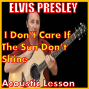 Learn to play I Don't Care If The Sun Don't Shine by Elvis Presley | Movies and Videos | Educational