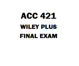 ACC 421 Wiley Plus Final | eBooks | Education