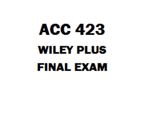 ACC 423 Final Exam | eBooks | Education