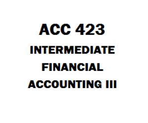 ACC 423 Intermediate Financial Accounting III | eBooks | Education