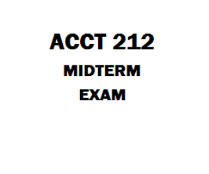ACCT 212 Midterm Exam | eBooks | Education