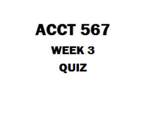 ACCT 567 Week 3 Quiz | eBooks | Education