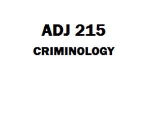 ADJ 215 Criminology Week 1 to 9 | eBooks | Education