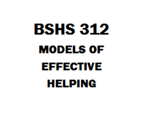 BSHS 312 Models of Effective Helping | eBooks | Education