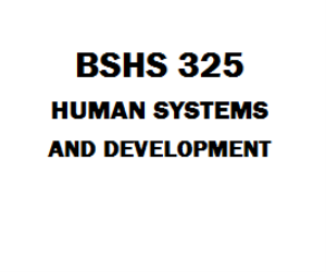 BSHS 325 Human Systems and Development | eBooks | Education