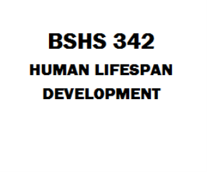 BSHS 342 Human Lifespan Development | eBooks | Education