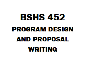BSHS 452 Program Design and Proposal Writing | eBooks | Education
