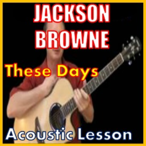 Learn to play These Days by Jackson Browne | Movies and Videos | Educational