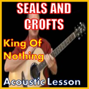 Learn to play King Of Nothing by Seals & Croft | Movies and Videos | Educational