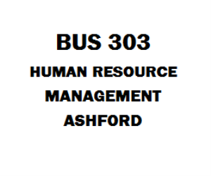 BUS 303 Human Resource Management Week 1 to 5 | eBooks | Education