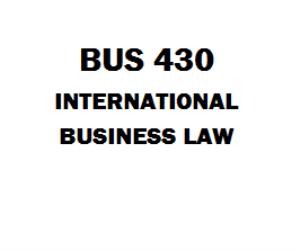 BUS 430 International Business Law Week 1 to 5 | eBooks | Education