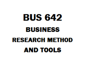 BUS 642 Business Research Methods and Tools | eBooks | Education