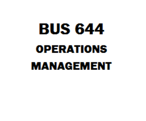 BUS 644 Entire Course Course, Operations Management | eBooks | Education