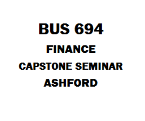 BUS 694 Finance Capstone Seminar Assignment | eBooks | Education