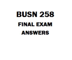BUSN 258 Final Exam 2 | eBooks | Education