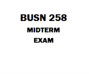 BUSN 258 Midterm Exam 1 | eBooks | Education