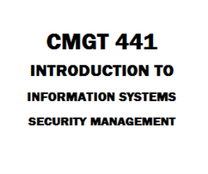 CMGT 441 Introduction to Information Systems Security Management | eBooks | Education