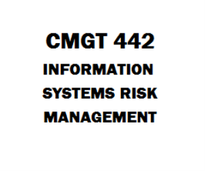 CMGT 442 Information Systems Risk Management Week 1 to 5 | eBooks | Education