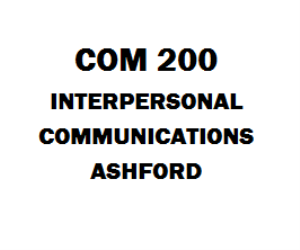 COM 200 Interpersonal Communications Week 1 to 5 | eBooks | Education