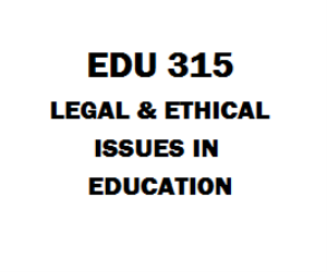 EDU 315 Legal and Ethical Issues In Education | eBooks | Education