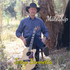 Track 10 Mateship - Somewhere Along The Track  - Terry Bennetts | Music | Country