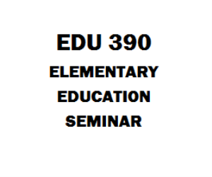 EDU 390 Elementary Education Seminar | eBooks | Education