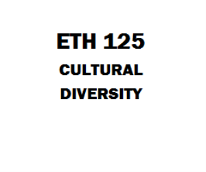 ETH 125 Cultural Diversity Week 1 to 9, Assignment, DQ, Final Paper | eBooks | Education