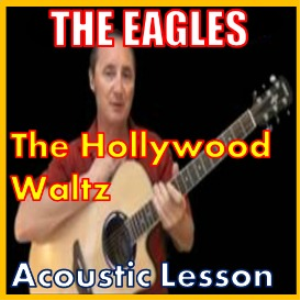 Learn to play The Hollywood Waltz by The Eagles | Movies and Videos | Educational