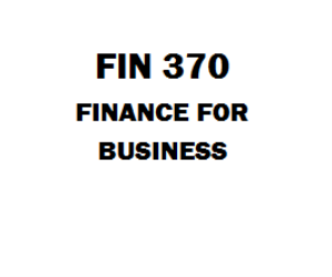 FIN 370 Finance for Business Week 1 to 5, Assignment, Labs, Final | eBooks | Education