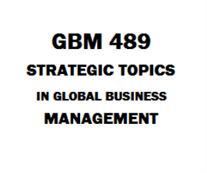 GBM 489 Strategic Topics in Global Business Management | eBooks | Education