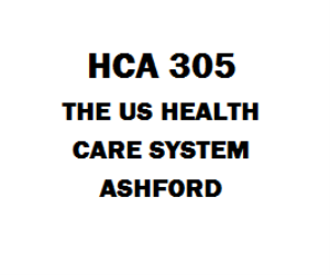 HCA 305 The US Health Care System, Ashford | eBooks | Education