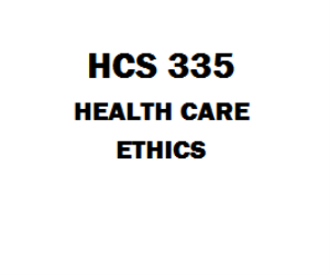 HCS 335 Health Care Ethics | eBooks | Education