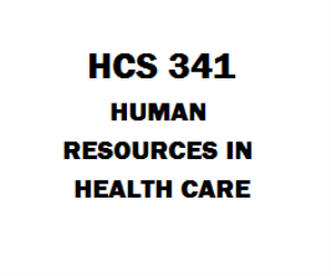 HCS 341 Human Resources in Health Care | eBooks | Education