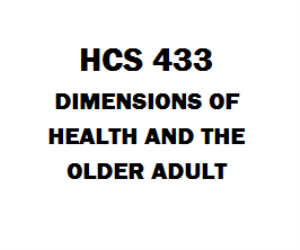 HCS 433 Dimensions of Health and The Older Adult | eBooks | Education