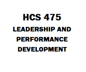 HCS 475 Leadership and Performance Development | eBooks | Education