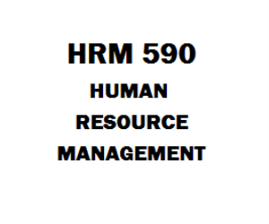 HRM 590 Human Resource Management Week 1 to 8 | eBooks | Education