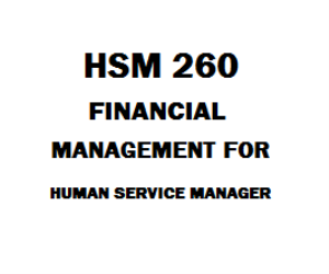 HSM 260 Financial Management for Human Service Manager | eBooks | Education