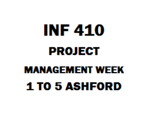 INF 410 Project Management Week 1 to 5 | eBooks | Education