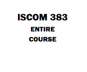 ISCOM 383 Entire Course | eBooks | Education